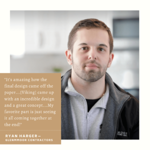 """Watch the video of Ryan Harger of Glenmoor Contractors, LLC sharing why he loved working with Viking Kitchens on a kitchen remodel project for his client Rachael Dustin: """"It's amazing how the final design came off the paper...[Viking Kitchens] came up with an incredible design and a great concept...My favorite part is just seeing it all coming together at the end, the cabinets, that unique island, the flooring, paint colors, everything!"""""""